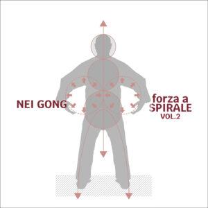 Nei Gong (Vol.2) La forza a spirale