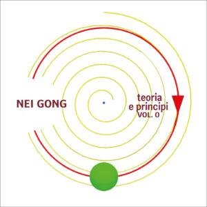 Nei Gong (Vol. 0) Teoria e Principi
