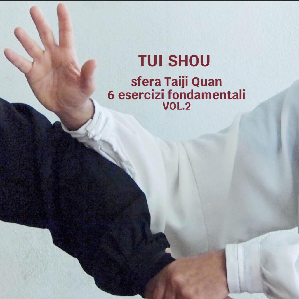 Tui Shou (Vol.2) I sei esercizi fondamentali